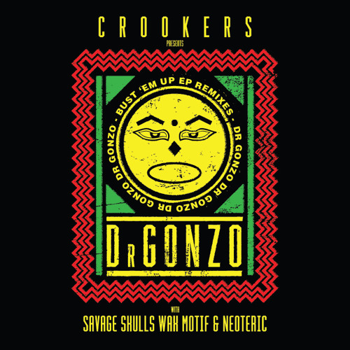 Crookers Pres. Dr Gonzo: Bust 'Em Up EP Remixes