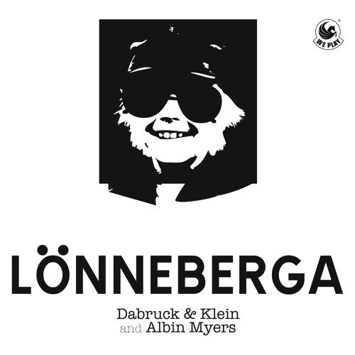 Dabruck & Klein and Albin Myers - Lönneberga (Radio Edit)