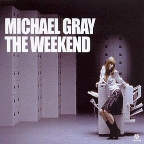 Michael Gray: The Weekend
