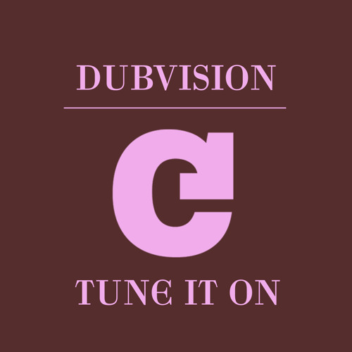 DubVision - Tune It On! (original) [Confidence (Spinnin) Records]