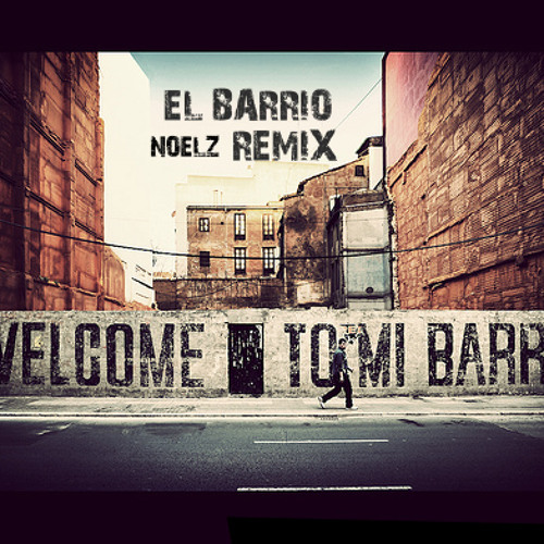 El Barrio (noelz Vs. DJ Muggs Vs. Sick Jacken)
