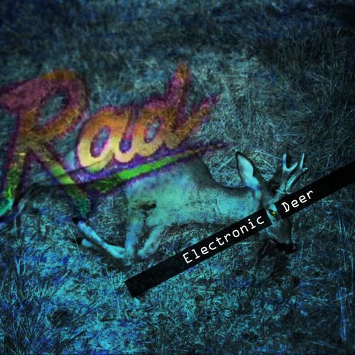 Electronic Deer - R.A.D [Original]