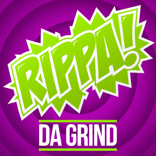 Rippa - Da Grind (OUT NOW on Smudge Music)