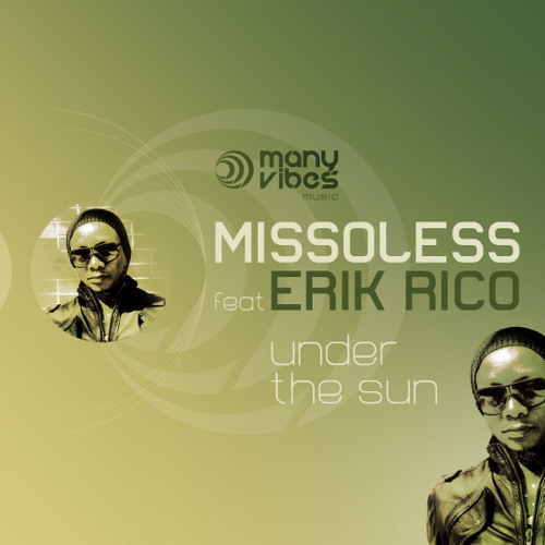 "Missoless feat Erik Rico - ""Under the sun"""