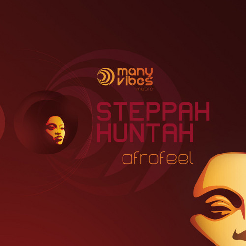 """Steppah Huntah - """"Afrofeel"""""""