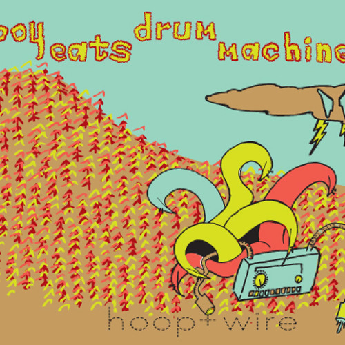 Boy Eats Drum Machine - Hoop + Wire