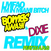 LMFAO - Im In Miami Bitch (Bombs Away & Dixie Remix feat DJ A.N.G)