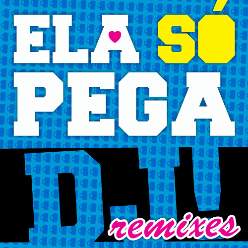 02 Ela só pega DJ (C-Nuñez Remix)