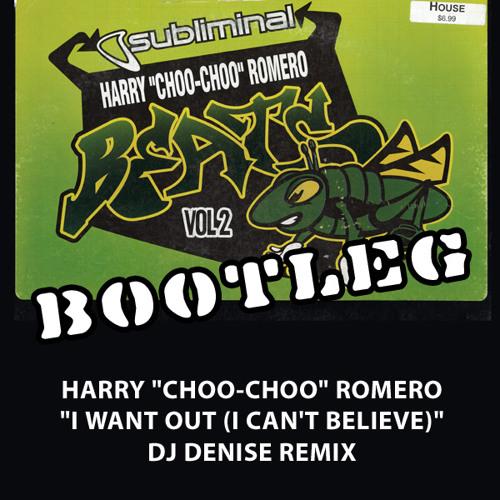 Free Download (Remix): Harry Choo Choo Romero - I Can't Believe (DJ Denise Remix)