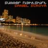 Daniel Scroya - Summer Nightshift (Mini mix)