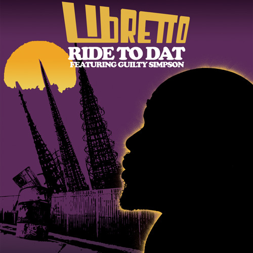 Libretto ft. Guilty Simpson - Ride To Dat