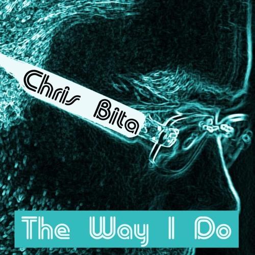 Chris Bita - The Way I Do