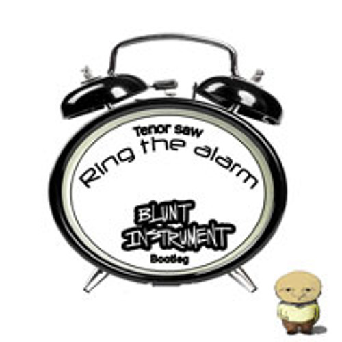 Ring The Alarm (Blunt Instrument bootleg)