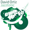 David Ortiz - Jazztonic (Original Mix)