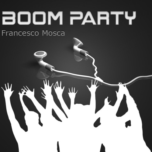 {OLD}Francesco Mosca - Boom Party[Cubase SX3 Test]