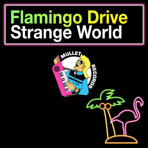 Flamingo Drive Feat. Kristine - Strange World (Estate Remix) (Preview)