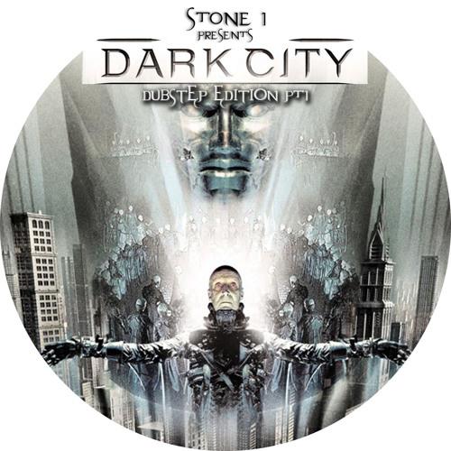 Stone One Presents-Dark City Dubstep Edition part-1