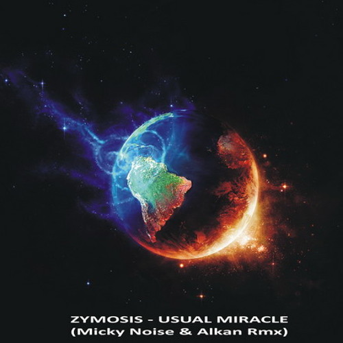 Zymosis - Usual Miracle (Micky Noise & Alkan rmx) DEMO