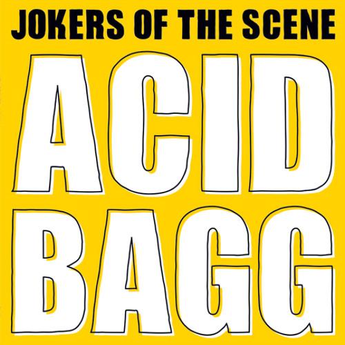 Jokers of the Scene - Acid Bagg