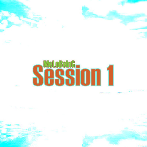MeLoBeInG Session 1 Teaser MixX