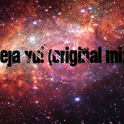 Deja Vu! (Original Mix)