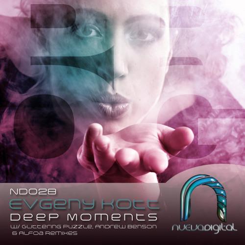 Evgeny KoTT - Deep Moments (Alfoa Deep Diving Mix) [Nueva Digital 028]