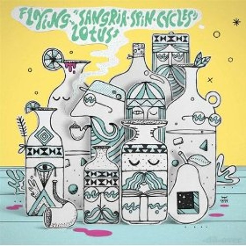 001a - Flying Lotus - Sangria Spin Cycles