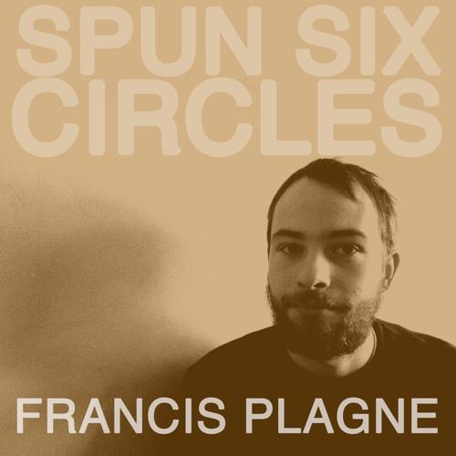 Francis Plagne — Spun Six Circles