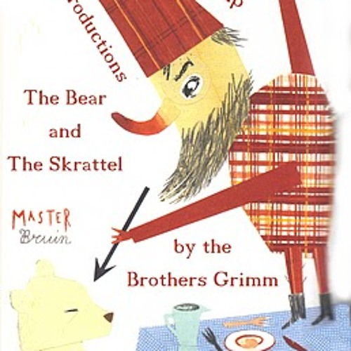 The Bear and The Skrattel by The Brothers Grimm. Performed by Louna Productions