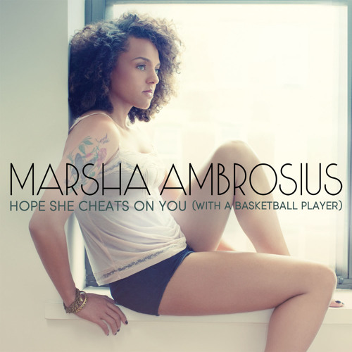 Marsha Ambrosius - Hope She Cheats On You (With A Basketball Player) [kenke remix]