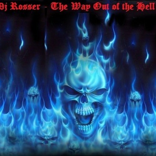 Dj Rosser - The Way Out of the Hell ( Original )