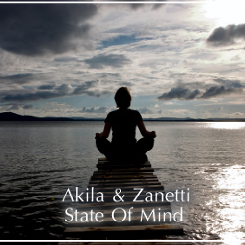 Akila & Zanetti - State Of Mind (Original Mix)