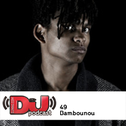 DJ Weekly Podcast 49: Bambounou