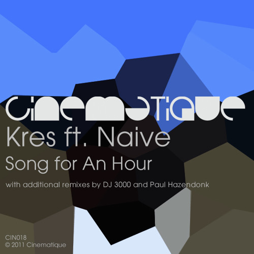 Kres ft. Naive - Song For An Hour (Paul Hazendonk's Manual remix) (edit)