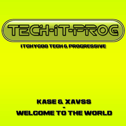 Kase & Xavss - Welcome To The World - ITHCHYCOO RECORDS London