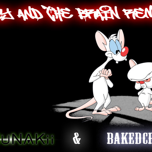 "ANNuNAKii and BakedCrispy ""Pinky and the Brain"" Remix FREE DOWNLOAD"