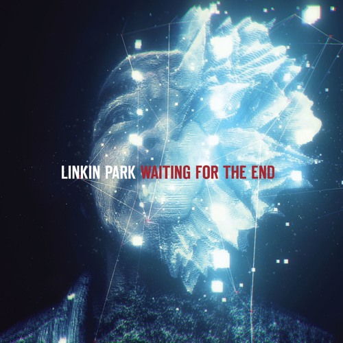 Linkin Park - Waiting For The End (The Glitch Mob Remix)