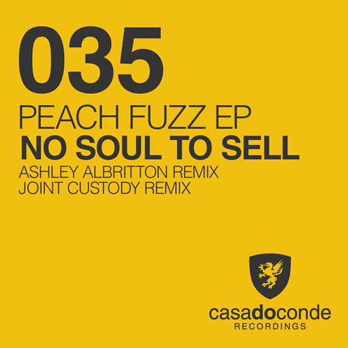 No Soul To Sell - Peach Fuzz (Original Mix) RELEASED on Casa do Conde Recordings