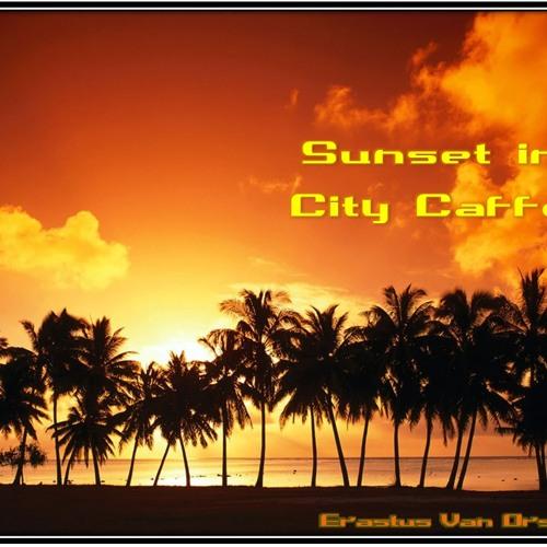 Erastus Van Orson - Sunset in City Caffe ( Orsonium project 7 )