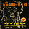 Love Me Or Leave Me (Suge Transition's Eclectic Conga Mix) Stan-ley / Deep London 005