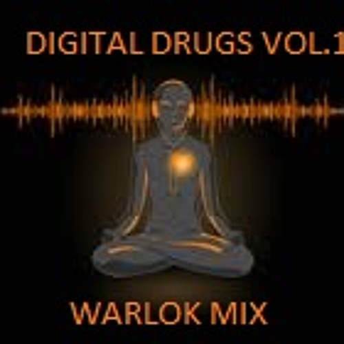 DIGITAL  DRUGS VOL 1 (WARLOK) MIX 11-8-2011