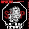 Apathy ft. Celph Titled - Stop What Ya Doin