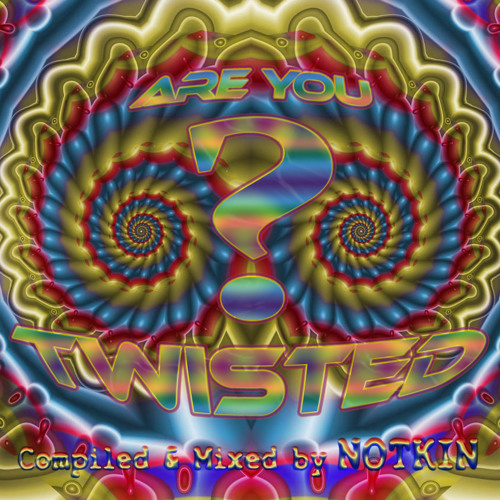 VA - Are you TWISTED? (compiled & mixed by Notkin) (2011)