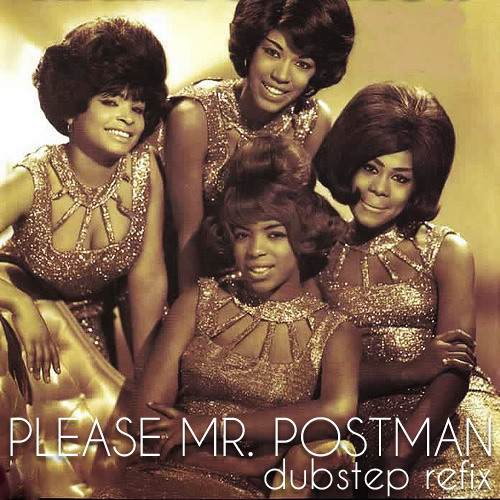 Pleace Mr. postman (BudStep Remix)