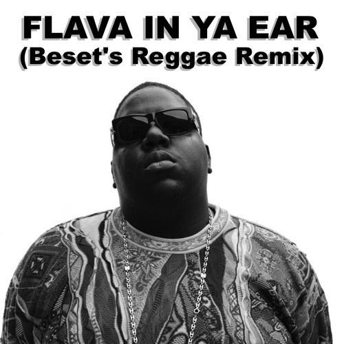 Notorious B.I.G., LL Cool J, and Busta Rhymes - Flava In Ya Ear (Beset's Reggae Refix)