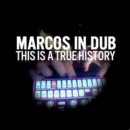 Marcos in Dub :: This is a true history :: Dj set