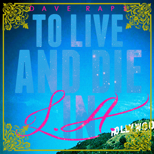 Dave Raps - To Live & Die In L.A.