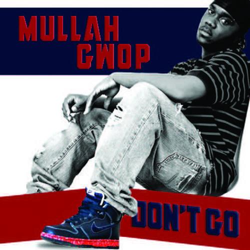 MuLLaH Gwop - Dont Go