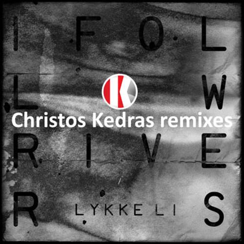 Lykke Li - I follow rivers (Christos Kedras radio edit)