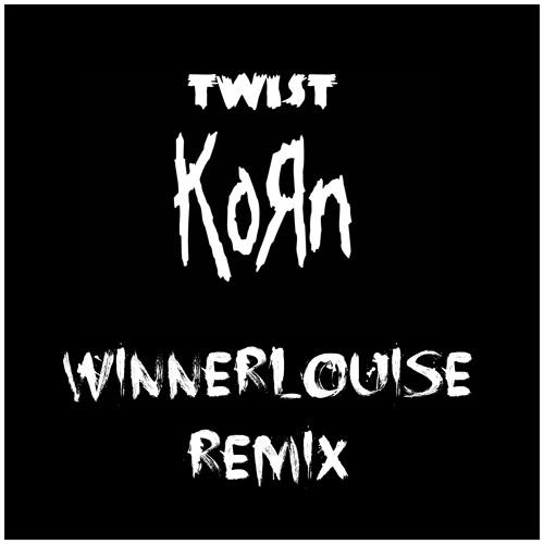 KORN TWIST - WINNER LOUISE REMIX